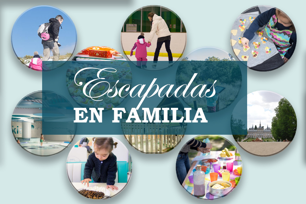 ESCAPADAS EN FAMILIA